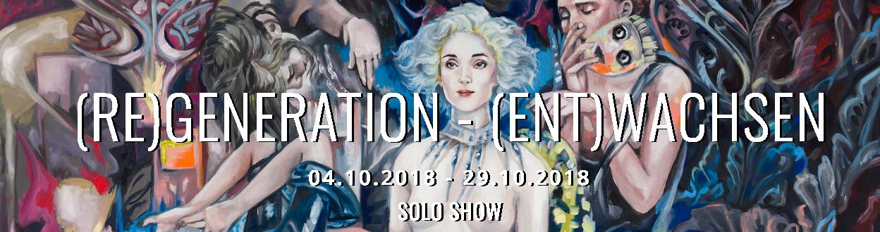 (RE)GENERATION — (ENT)WACHSEN SOLO SHOW 18.10. /18.00 UHR